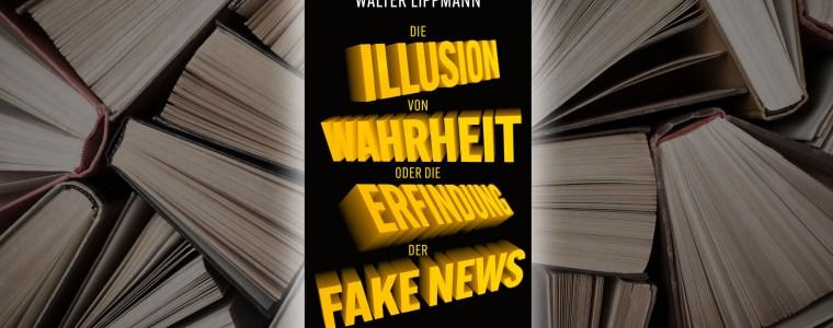 die-illusion-von-wahrheit-oder-die-erfindung-der-fake-news