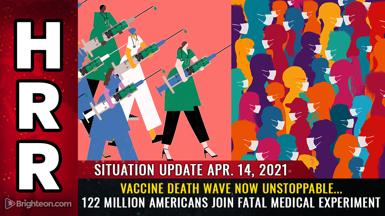 april-14th:-vaccine-death-wave-now-unstoppable…-122-million-americans-now-at-risk-from-dangerous-medical-experiment-that-can't-be-undone