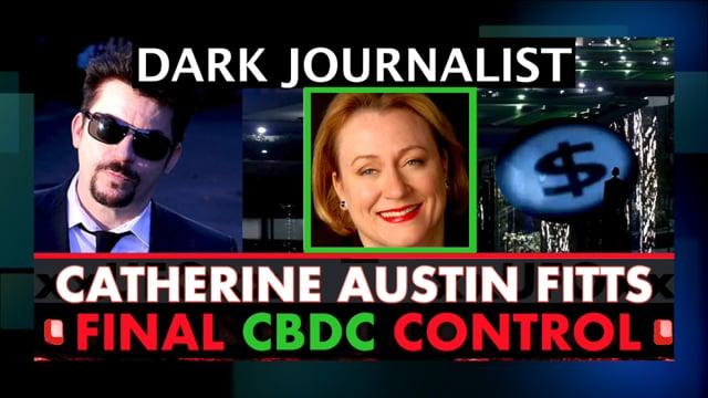 dark-journalist:-catherine-austin-fitts-on-central-bank-digital-control-–-forbidden-knowledge-tv