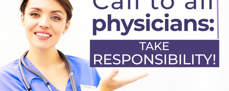 call-to-all-physicians:-take-responsibility!-(by-dr.-thomas-sarnes)
