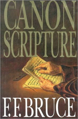 Book Review The Canon Of Scripture By Ff Bruce Apologetics315