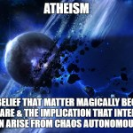 023b Atheism's Biggest Contradiction, Part 2