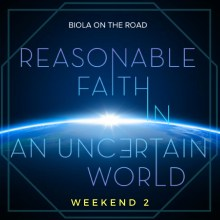 Reasonable Faith in an Uncertain World II