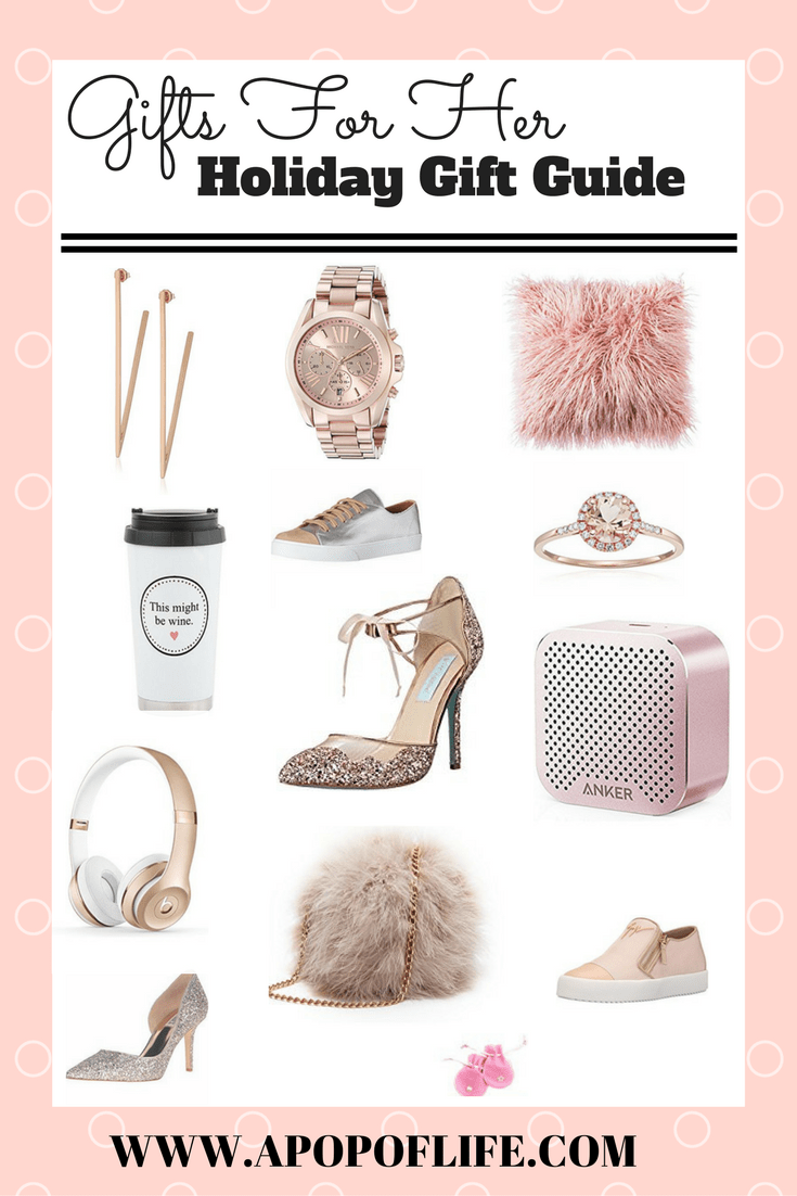 Gifts For Her Holiday Gift Guide 2017 - A Pop Of Life