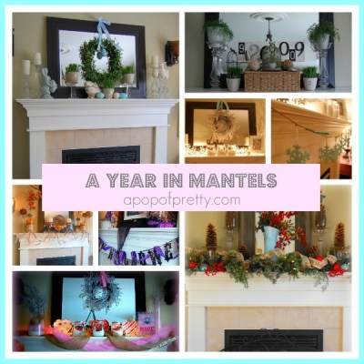 Mantel Decorating! A Full Year in Decorated Mantels.