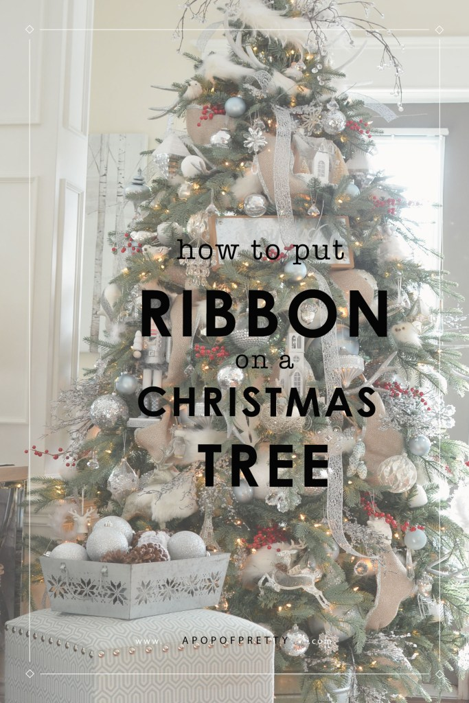 How To Decorate A Christmas Tree With Ribbon.How To Put Ribbon On A Christmas Tree Tutorial A Pop Of