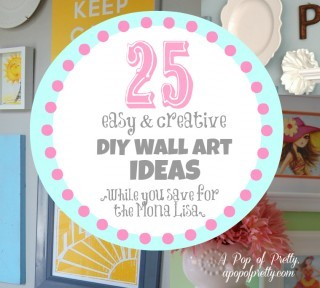 25 DIY Wall Art Ideas {While You Save for the Mona Lisa} - A Pop of Pretty Blog (Canadian Home Decorating Blog - St. John's, Canada)