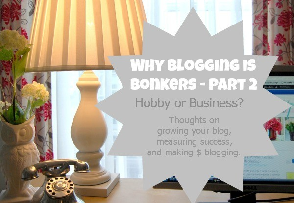 make money blogging - bonkers blogging part 2