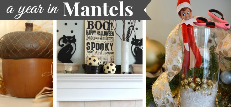 My Year in Mantel Decorating: 2013 {Mantel Decorating Ideas}