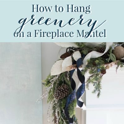 Hang Greenery on a Mantel: 2 Easy Ways