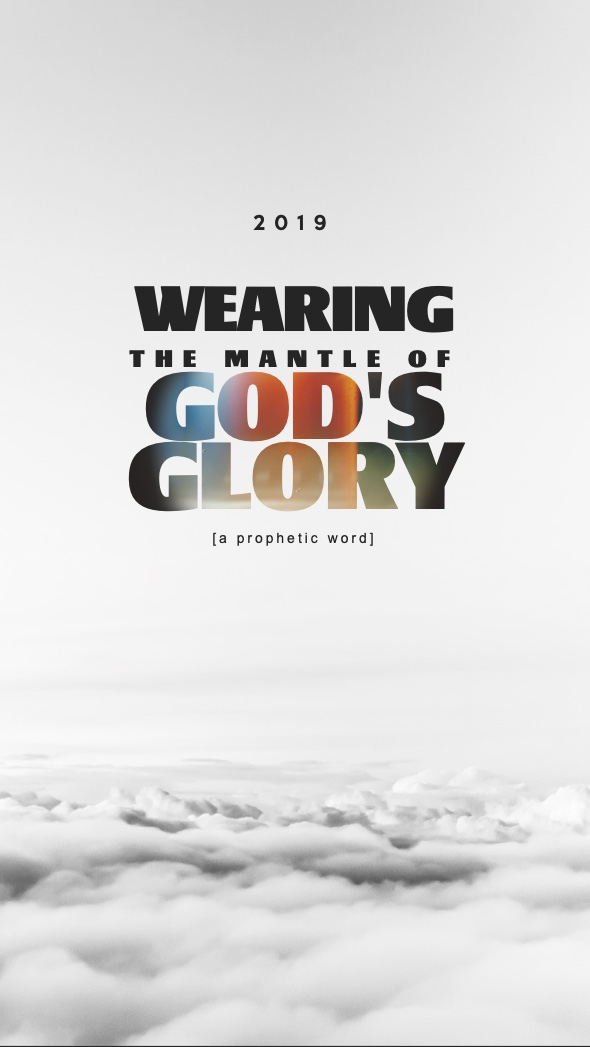 2019 : Wearing The Mantle of God's Glory – Apostle's Meditations