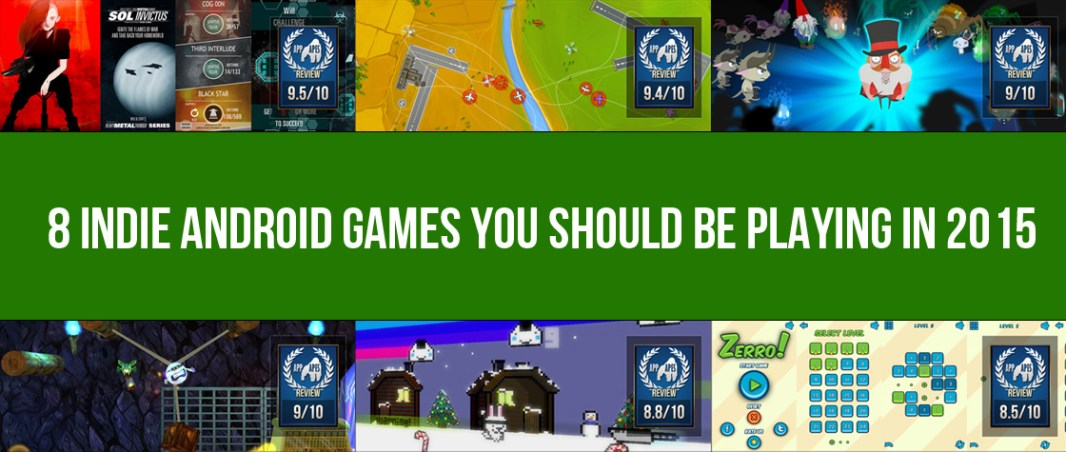 8 Indie Android Games You Should Be Playing In 2015
