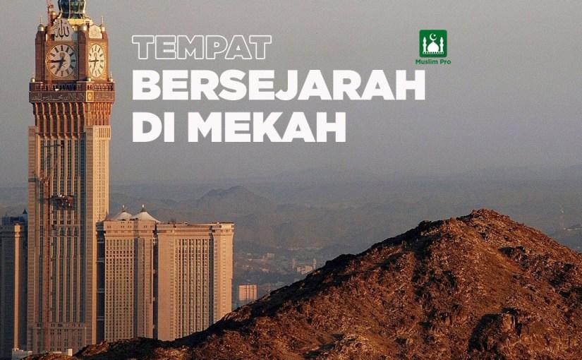 Tempat Bersejarah di Mekah