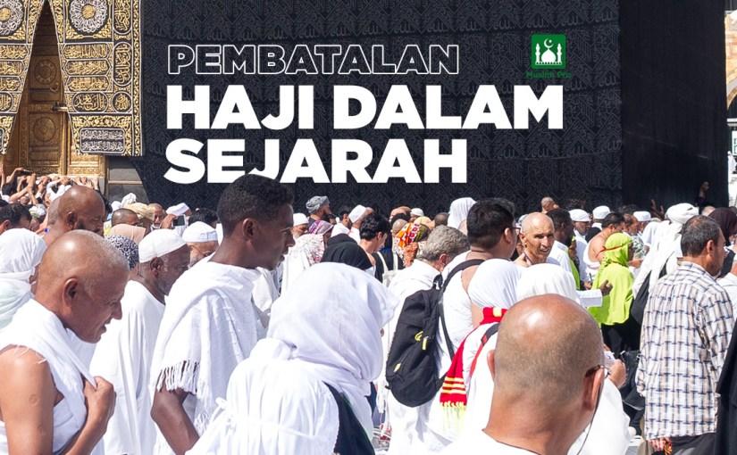 Pembatalan Haji dalam Sejarah