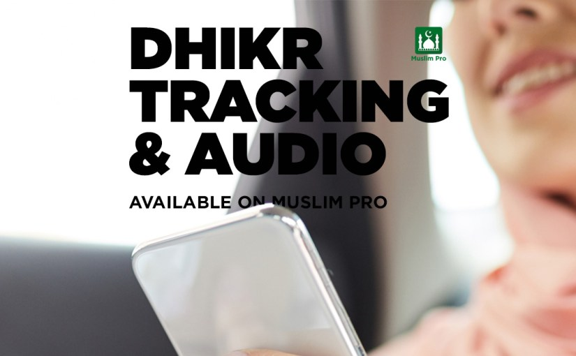 Dhikr Tracking & Audio To Prepare You For Ramadan