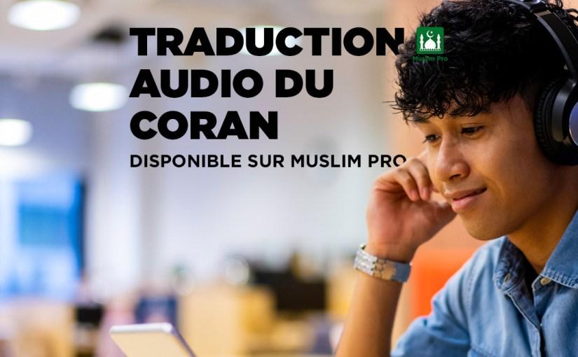 Traduction audio du Coran disponible sur Muslim Pro