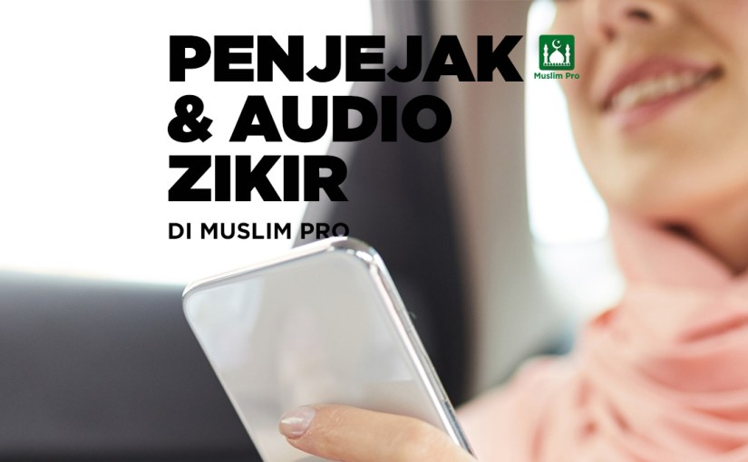 Penjejak Dan Audio Zikir Untuk Persiapan Ramadan
