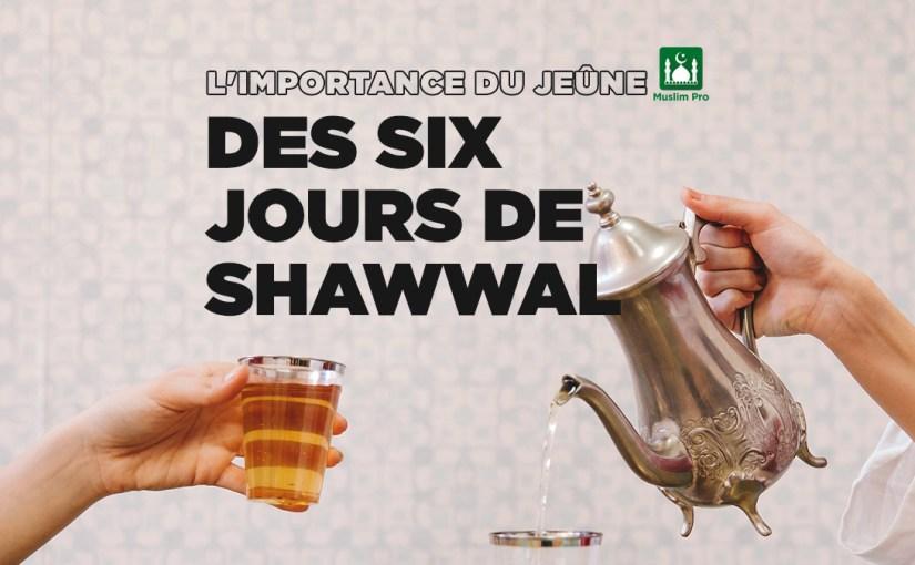 L'importance du jeûne des six jours de Shawwal