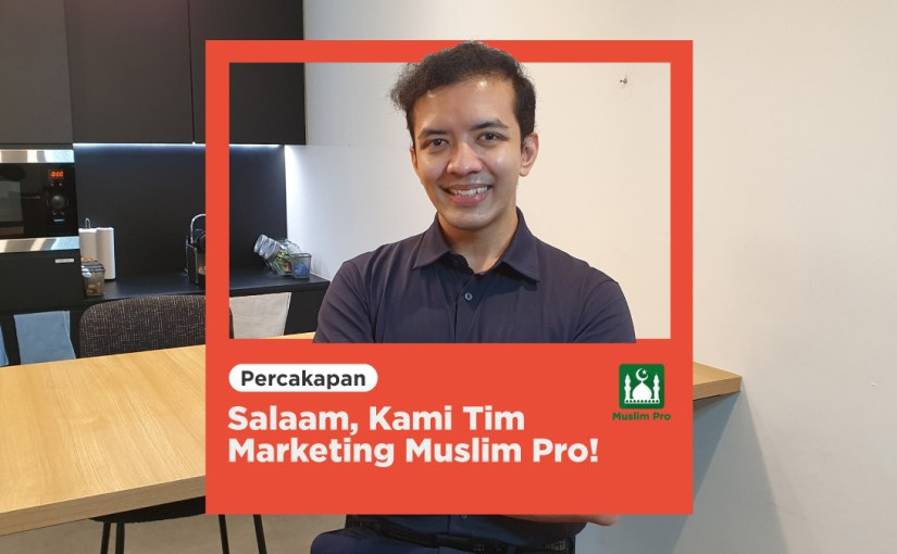 Salaam, Kami Tim Marketing Muslim Pro!