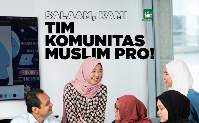 Salaam, Kami Tim Komunitas Muslim Pro!