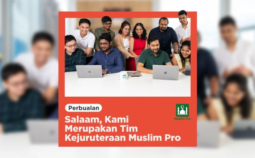 Salaam, Kami Dari Tim Kejuruteraan Muslim Pro