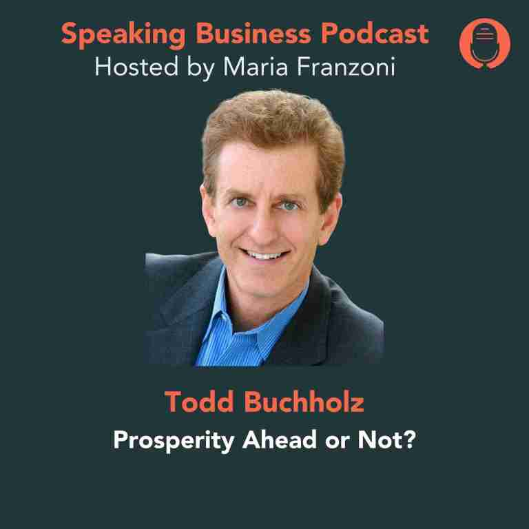 158 Prosperity ahead – or not? with Todd Buchholz