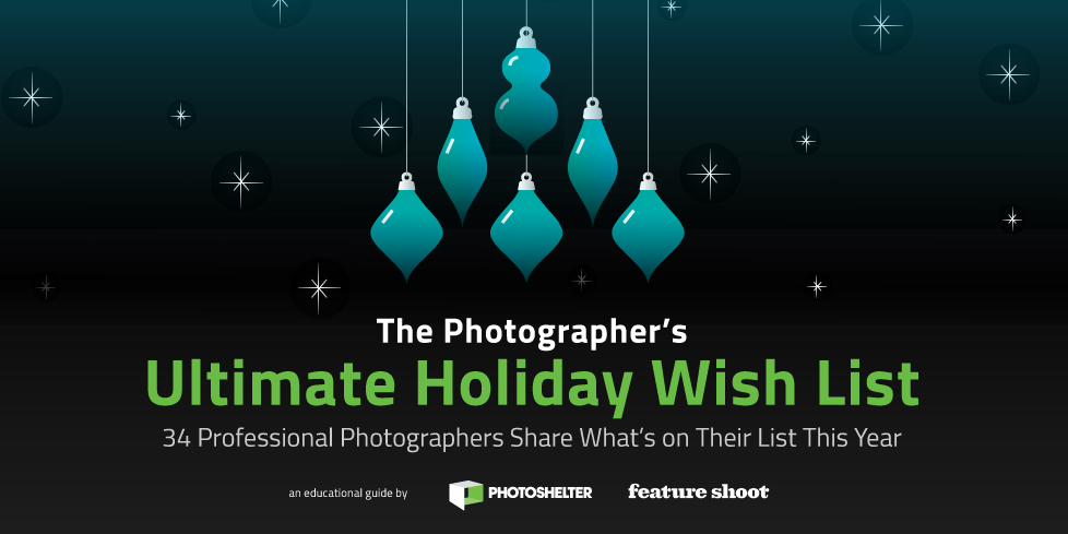The Photographer's Ultimate Holiday Wish List Guide