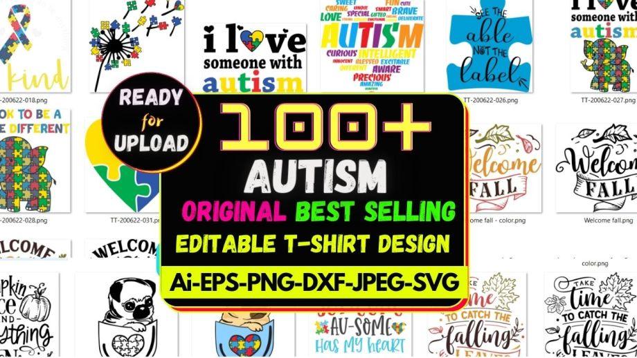 100+ Autism NEW EDITABLE T-SHIRT DESIGN MEGA BUNDLE CHEAP PRICE