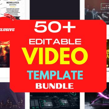 50+ Editable Video template Bundle 2021