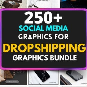 250+ Dropshipping Social Media Graphics Bundle Cheap Price