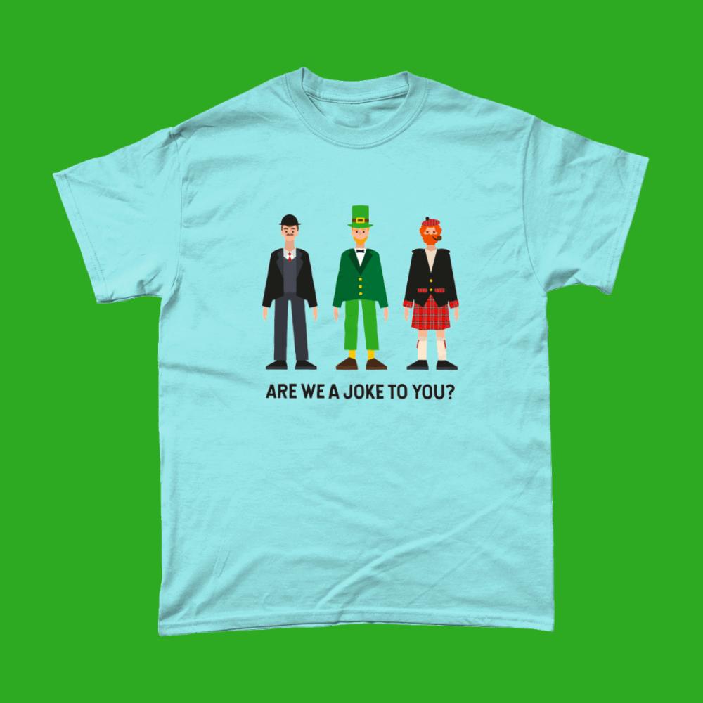 Are We A joke To You English Irish Scottish Men's T-Shirt Light Blue