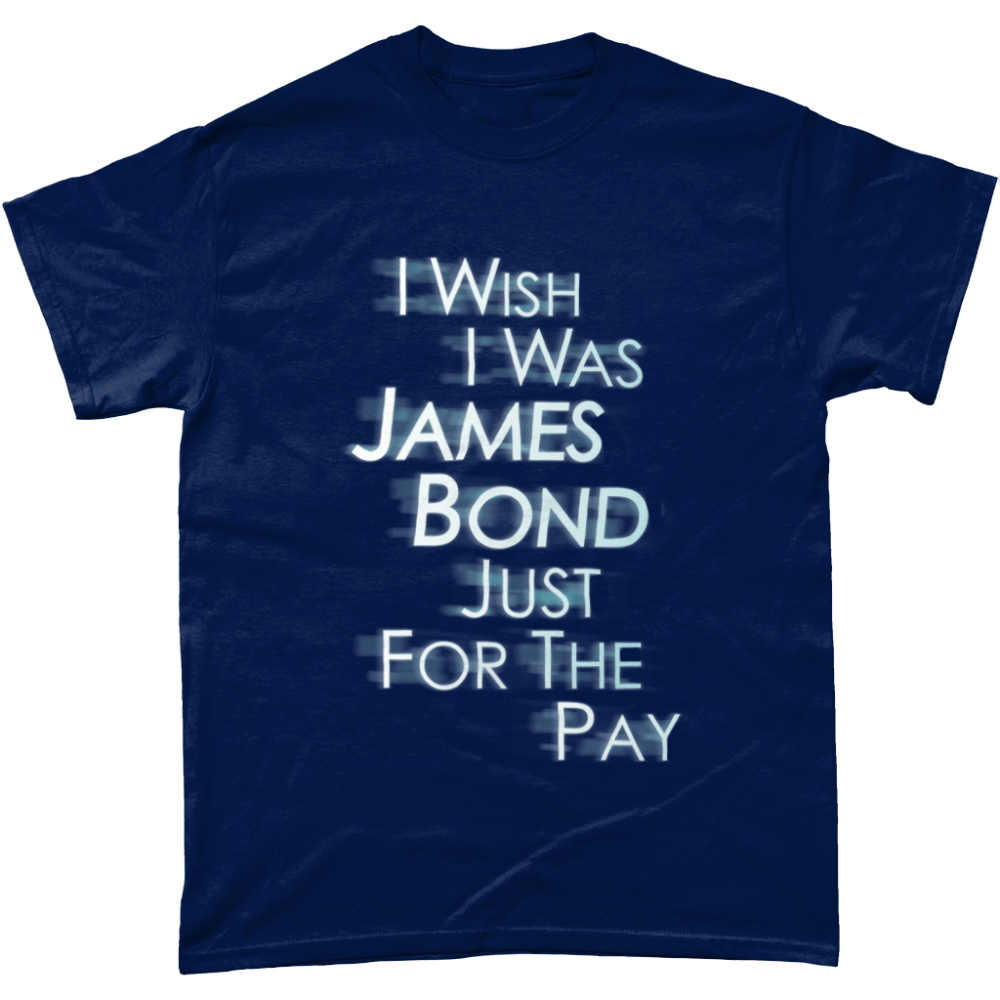 I Wish I was James Bond Just For The Pay Men's T-Shirt Design Navy