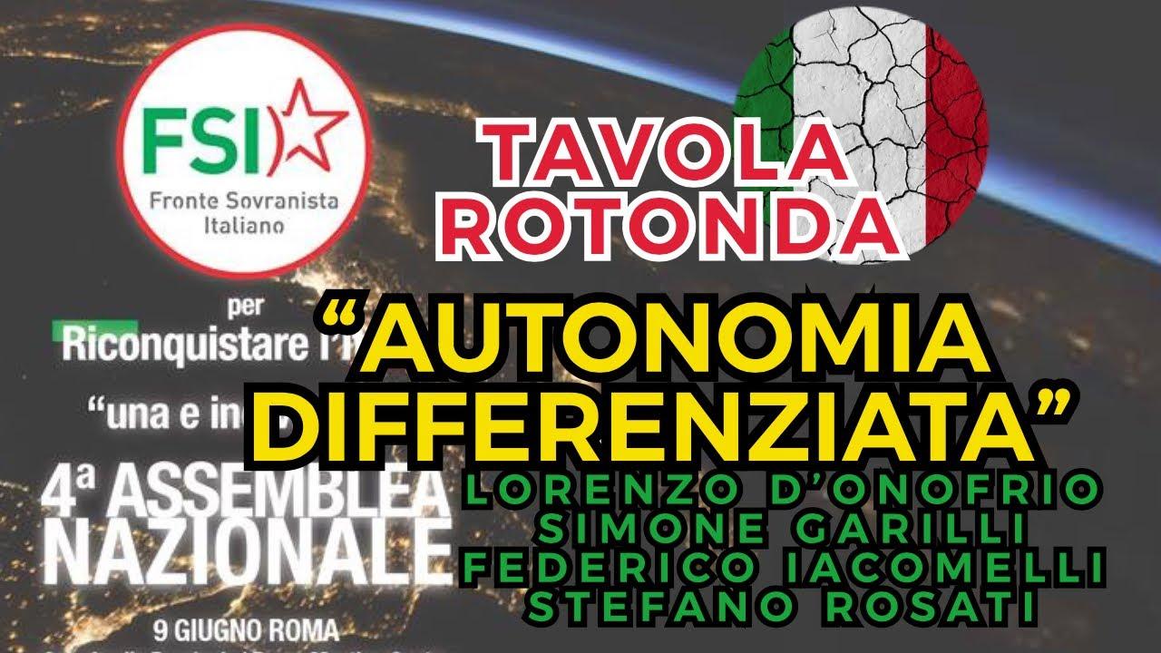 """""""Autonomia Differenziata"""": la VERA posta in gioco (tavola rotonda alla 4ª Assemblea nazionale del FSI)"""