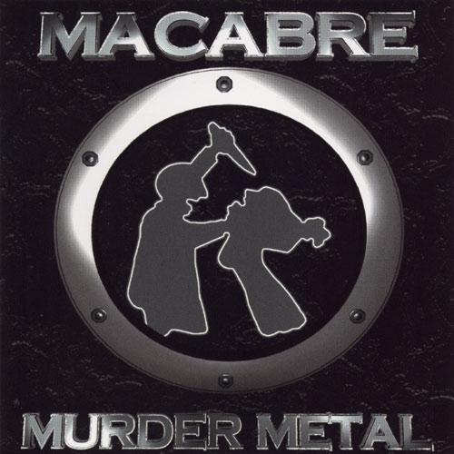Macabre – Murder Metal