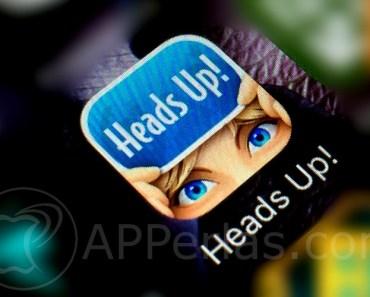 HEADS UP!, juego al que más se juega en quedadas con amigos