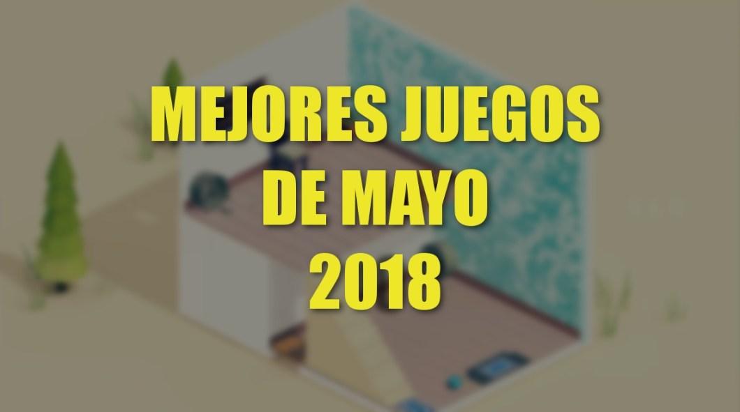 Mejores juegos de mayo 2018