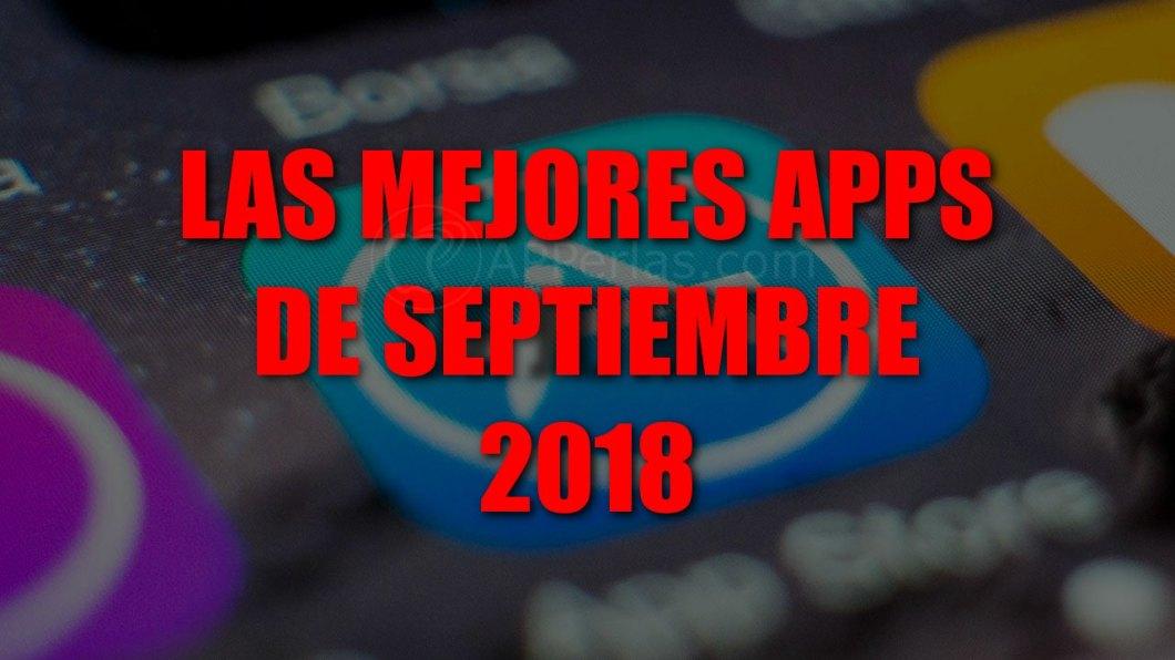Mejores apps septiembre de 2018