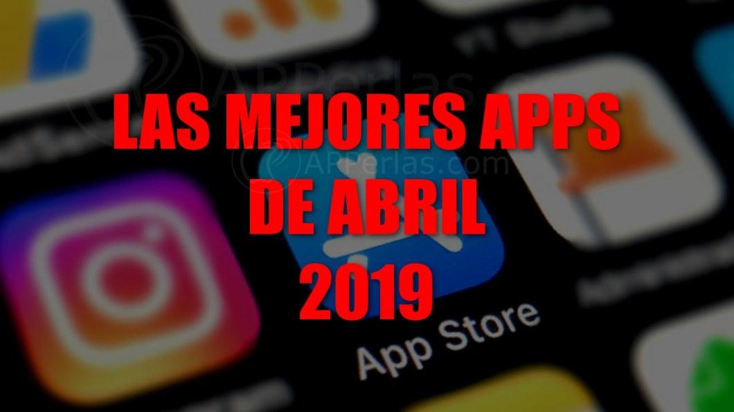 Nuevas apps del mes de Abril 2019