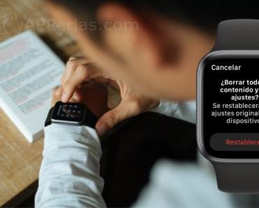 Cómo restaurar cualquier Apple Watch aunque tenga el código de bloqueo