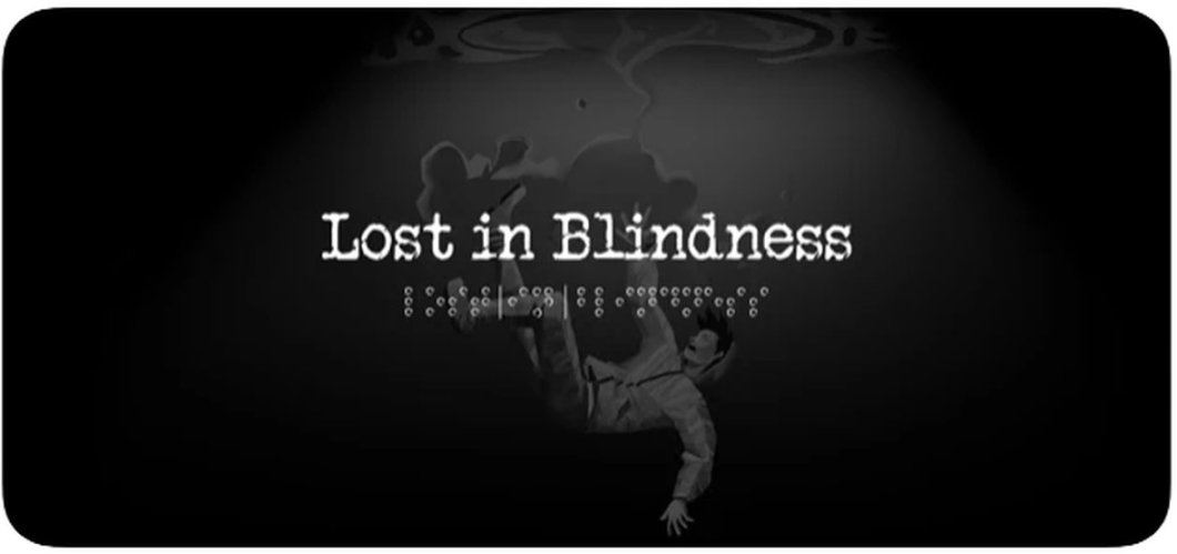 Lost in Blindness