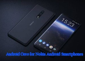 Updated Version of Android Oreo for Nokia Android Smartphones