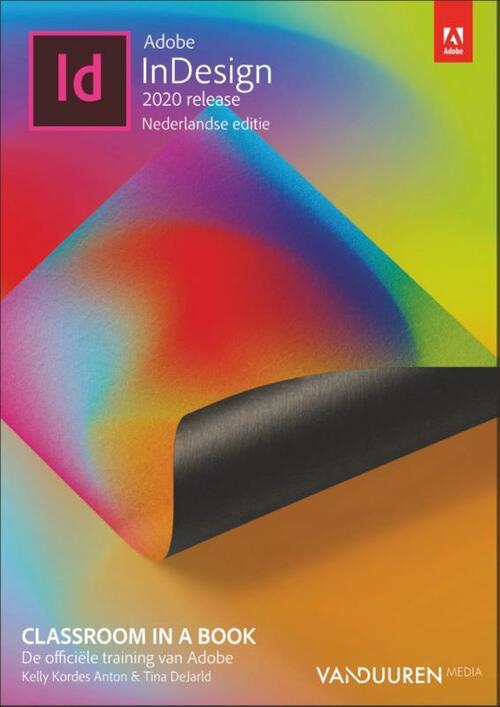 Classroom in a Book: Adobe InDesign 2020 - Kelly Kordes Anton, Tina Dejarld - Paperback (9789463561723)