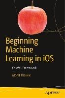 Beginning Machine Learning in iOS