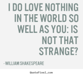 quotes-i-do-love-nothing_17767-1