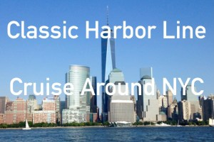 Classic Harbor Line- Cruise Around NYC