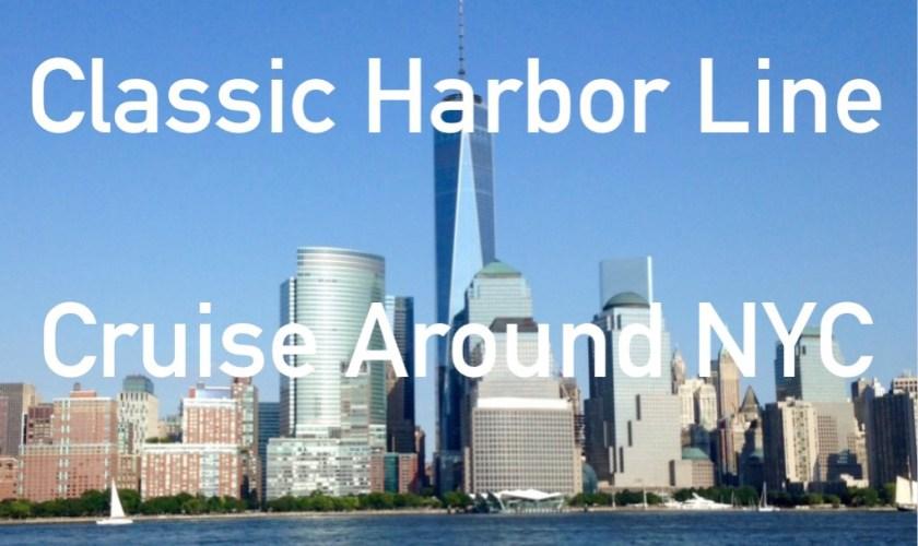 Classic Harbor Line- Cruise Around NYC