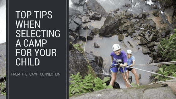 Top Tips When Selecting a Camp for Your Child