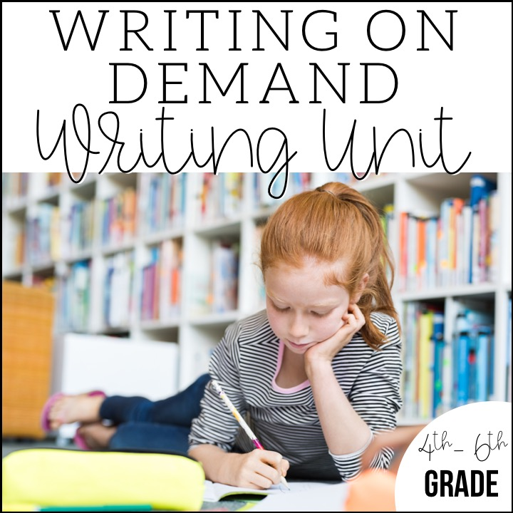 Writing on Demand Writing Unit for 4th through 6th graders