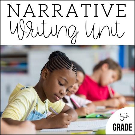 5th grade Narrative Writing Unit