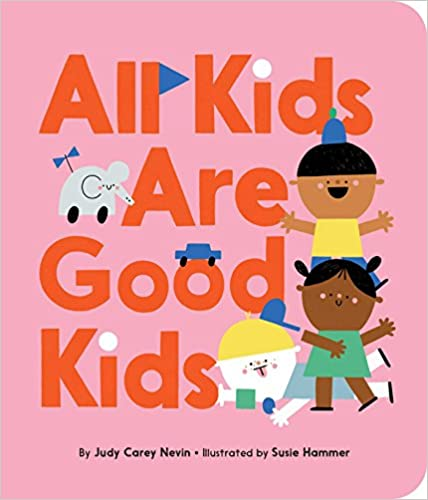 All Kids Are Good Kids, a Diverse book for your home library